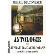 Antologie de literatura dacoromana texte comentate ( Editura : Alcor , Autor : Mihail Diaconescu ISBN 973-85983-5-4 )