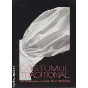Costumul traditional / The traditional costume in Romania ( Editura : Alcor , ISBN 978-973-8160-39-2 )