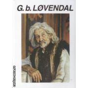 G.B. Lovendal Editie bilingva romana si engleza ( Editura : Alcor , ISBN 973-98935-1-1 )