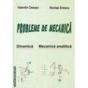 Probleme de mecanica Dinamica si Mecanica Analitica ( Editura: Corifeu, Autor: Valentin Ceausu, Nicolae Enescu ISBN 973-87068-0-7 )