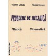 Probleme de mecanica Statica si Cinematica ( Editura: Corifeu, Autor: Valentin Ceausu, Nicolae Enescu ISBN 973-85983-0-3 )