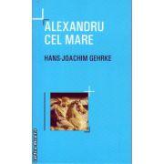 Alexandru cel Mare ( editura : All , autor : Hans-Joachim Gehrke , ISBN 978-606-587-246-2 )