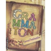 Grammaton Turnul Inteleptilor ( Editura : All , Autor : Johanna Trommer ISBN 9789737248329 )