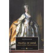 Palatul de iarna Ecaterina cea mare. Nasterea unei tarine ( Editura : All , Autor : Eva Stachniak ISBN 978-973-724-684-4 )