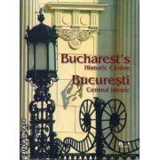 Bucuresti Centrul Istoric - Buchares's Historic Centre ( editura : Noi Media Print , ISBN 978-973-1805-67-2 )