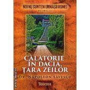 Noi nu suntem urmasii Romei vol III - Calatorie in Dacia, Tara Zeilor ( editura: Teocora, autor: Napoleon Savescu, ISBN 978-606-632-208-9 )