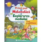 Primii pasi in matematica si explorarea mediului Clasa Pregatitoare ( Editura: Carminis, Autor: Elena Nica, ISBN 978-973-123-210-2 )