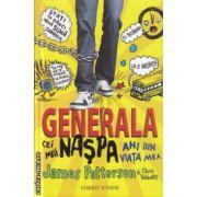 Generala cei mai naspa ani din viata mea ( Editura: Corint Junior, Autor: James Patterson, ISBN 978-973-128-389-0 )