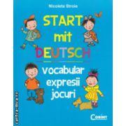 Start mit Deutsch vocabular de expresii, jocuri ( Editura : Corint , Autor : Nicoleta Stroie ISBN 9789731356549 )