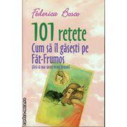 101 retete : Cum sa il gasesti pe Fat-Frumos fara sa mai saruti vreun broscoi ( editura : All , autor : Federica Bosco , ISBN 978-973-684-784-4 )