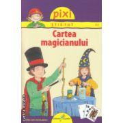Pixi stie - tot Cartea magicianului ( Editura: Galaxia Copiilor, ISBN 978-606-8434-82-7 )