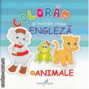 Coloram si invatam engleza 1 Animalele ( Editura: Galaxia Copiilor, ISBN 978-606-8578-01-9 )