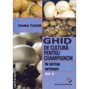 Ghid de cultura pentru Champignon in sistem intensiv vol 2 ( editura : Universitara , autor  Ioana Tudor , ISBN 978-606-591-696-8 )