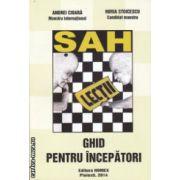 Sah ghid pentru incepatori ( Editura : Homex , Autor : Andrei Cioara , Horia Stoicescu ISBN 978-86742-0-4 )