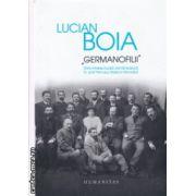 Germanofilii ( Editura : Humanitas , Autor : Lucian Boia , ISBN 978-973-50-4376-6 )