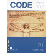 CODE BLUE Student ' s Book B 1 ( Editura: Macmillan, Autor: Rosemary Aravanis, George Vassilakis ISBN 978-960-447-285-7 )