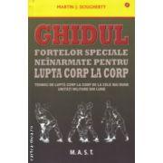 Ghidul fortelor speciale neinarmate pentru lupta corp la corp ( Editura : Mast , Autor : Martin J. Dougherty ISBN 978-606-649-039-9 )