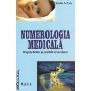 Numerologia medicala Originile bolilor si posibila lor rezolvare ( Editura : Mast , Autor : Emilio De Tata ISBN 978-606-648-038-2 )