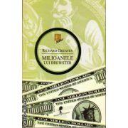 Milioanele lui Brewster ( editura: Allfa, autor: Richard Greaves, ISBN 978-973-724-595-3 )