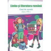 Limba si literatura romana caiet de vacanta clasa a VII - a ( Editura : Nomina , ISBN 978-606-535-619-1 )