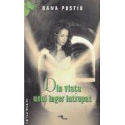 Din viata unui inger intrupat ( Editura : One Book , Autor : Oana Pustiu , ISBN 978-606-93577-1-2 )