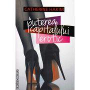 Puterea capitalului erotic ( editura : All , autor : Catherine Hakim , ISBN 978-606-587-139-7 )