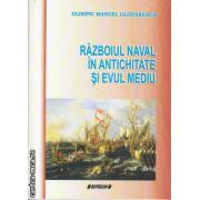 Razboiul naval in antichitate si evul mediu ( editura : Sitech , autor : Olimpiu Manuel Glodarenco , ISBN 978-606-11-3961-3 )