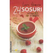 24 de retete  sosuri delicioase si usor de preparat ( Editura : Sian Book , Autor : Laura Adamache ISBN 978-606-93485-7-4 )