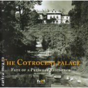 The Cotroceni Palace - Fate of a Princeley Residence ( editura : Noi Media Print , autor : Marian Constantin , ISBN 978-973-1805-92-4 )