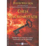 Cheia sincronicitatii Inteligenta ascunsa care sustine Universul si care te calauzeste ( Editura: Adevar Divin, Autor: David Wilcock ISBN 978-606-8420-41-7 )