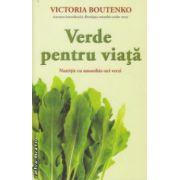 Verde pentru viata Nutritie cu smoothie - uri verzi ( Editura : Adevar divin , Autor : Victoria Boutenko ISBN 978-606-8420-33-2 )