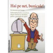 Hai pe net , bunicule ! ( Editura : Casa , Autor : Mayer Istvan ISBN 978-606-8527-30-7 )