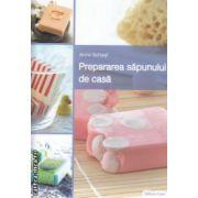 Prepararea sapunului de casa ( Editura : Casa , Autor : Anne Schaaf ISBN 978-606-8527-41-3 )