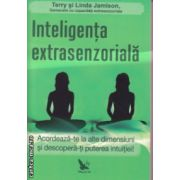 Inteligenta extrasenzoriala ( Editura : For You , Autor : Terry Jamison , Linda Jamison ISBN 978-606-639-059-0 )