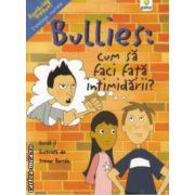 Bullies cum sa faci fata intimidarii ( Editura : Gama , Autor : Trevor Romain ISBN 978-973-149-434-0 )