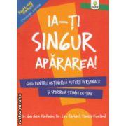 Ia-ti singur apararea ( Editura : Gama , Autor : Gershen Kaufman , Lev Raphael , Pamela Espeland ISBN 978-973-149-438-8 )