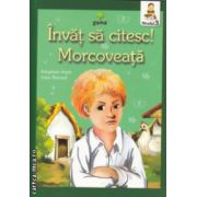 Invat sa citesc , Morcoveata Nivelul 3 ( Editura : Gama , Autor : Jules Renard ISBN 978-973-149-427-2 )