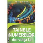 Tainele numerelor din viata ta ( Editura: Lider, Autor: Suzan McCant ISBN 9789736293375 )