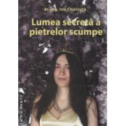 Lumea secreta a pietrelor scumpe ( Editura : Univers Stiintific Publishing House , Autor : Ion Chiricuta ISBN 978-973-1944-44-9 )