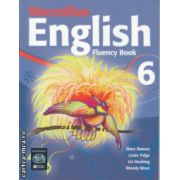 Macmillan English Fluency Book 6 ( Editura: Macmillan, Autor: Mary Bowen, Louis Fidge, Liz Hocking, Wendy Wren ISBN 978-1-4050-8138-2 )