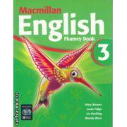 Macmillan English Fluency Book 3 ( Editura: Macmillan, Autor: Mary Bowen, Louis Fidge, Liz Hocking, Wendy Wren ISBN 978-1-4050-00367-4 )