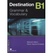 New Destination B1 Grammar and Vocabulary without key ( Editura: Macmillan, Autor: Malcolm Mann ISBN 978-0-230-03537-9 )