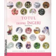 Totul despre ingeri ( Editura : Adevar Divin , Autor : Hazel Raven ISBN 978-606-8420-09-7 )