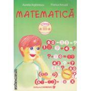 Matematica clasa a III a culegere ( Editura : Carminis , Autor : Aurelia Arghirescu , Florica Ancuta ISBN 973-7826-37-X )