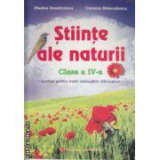 Stiinte ale naturii clasa a IV a auxiliar pentru toate manualele alternative ( Editura : Carminis , Autor : Florica Dumitrescu , Carmen Stanculescu ISBN 978-973-123-055-9 )