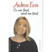 Ce-am facut cand am tacut ( Editura : Humanitas , Autor : Andreea Esca ISBN 978-973-50-4428-2 )