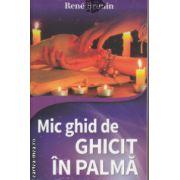 Mic ghid de ghicit in palma ( Editura: Lider, Autor: Rene Brunin ISBN 978-973-629-338-2 )