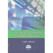Teme si termeni de informatica si tehnologia informatiei ghid explicativ ( Editura : LVS Crepuscul , Autor : Radu Visinescu , Violeta Visinescu ISBN 978-606-593-017-9 )