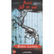 Dupa 20 de ani ( Editura : National , Autor : Daniel Lacoste ISBN 978-973-659-242-3 )