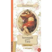 Serenada pentru Tara ( Editura : National , Autor : Jessica O' Connor ISBN 978-973-659-241-6 )